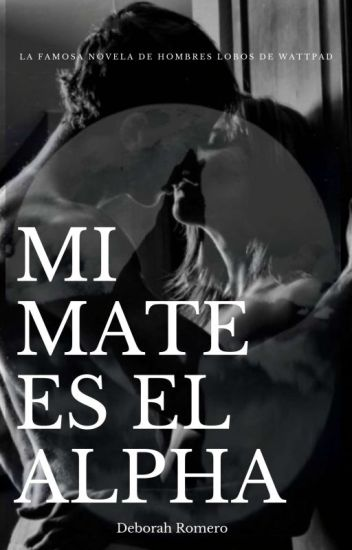 Mi Mate es el alpha (TERMINADA.)