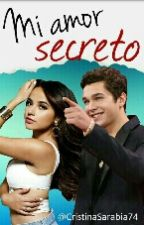 Mi amor secreto<becstin> PAUSADA  by AmeezyRanger74