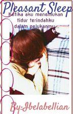 Pleasant sleep (Completed) by ibelabellian