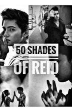 50 Shades of Reid by AmBeRxArkray