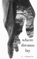 Where Dreams Lay by tattooedLouise