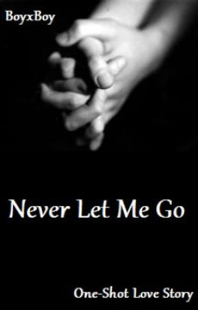 Never Let Me Go (BoyxBoy) by when_the_sun_dies