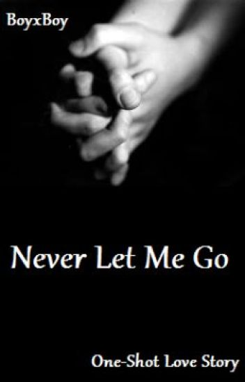 Never Let Me Go (BoyxBoy)