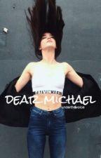 dear Michael. |m.c.| by underthevoice
