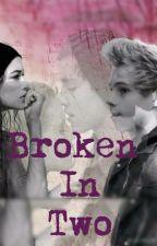 Broken In Two (Luke Hemmings)(Adaptada) by IrwinSmile7