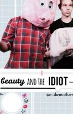Beauty and the Idiot ☹ Muke by mukemathers