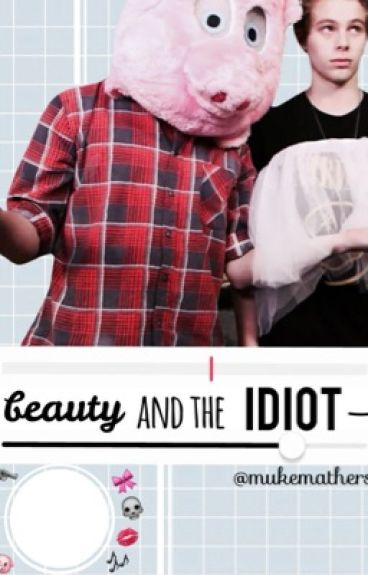 Beauty and the Idiot ☹ Muke