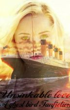 Unsinkable Love (a ghost bird series fan fiction) by Willow_K_123