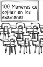 50 maneras de copiar en los exámenes by LeireSTorma