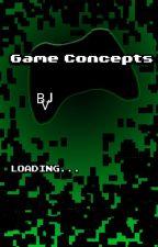 Game Concepts (Help!) by BasVegasJames