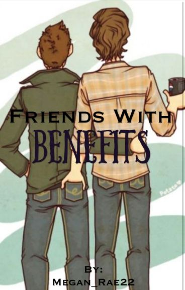 Friends with Benifets- A J2 Story