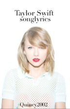 Taylor Swift songlyrics by Quincy2002