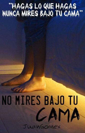 No mires bajo tu cama