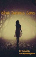 When Darkness Comes: Book 1 Dark Trilogy by Academylove