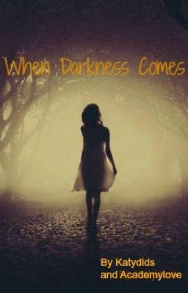 When Darkness Comes: Book 1 Dark Trilogy