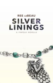 Silver Linings [Finfolk #1] by DameCarnelian