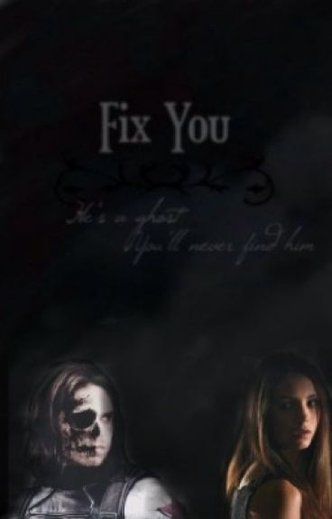 Fix You • {Winter Soldier | Captain America}