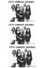 Fifth Harmony Imagines by OneLoveJauregui by onelovejauregui