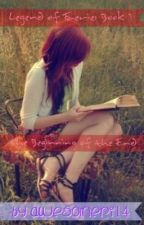 Legend of Faerie: Book 1- The Beginning of the End #Wattys2016  by awesomeri14