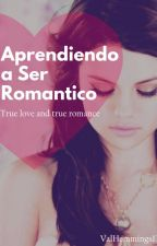Aprendiendo a Ser Romantico (Kendall Schmidt) by ValHemmings13