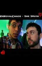 ZeRoyalChaos - The Truth by stayingontop