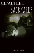 Cemetery Backyards (Kellic) [being rewritten] by raytoronado