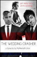 Synacky~The Wedding Crasher by MyMentalFiction