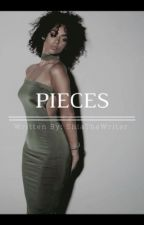 Pieces. | August Alsina fanfic| by ShiaTheWriter