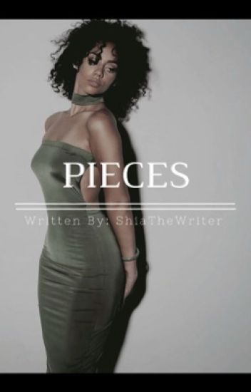 Pieces. | August Alsina fanfic|
