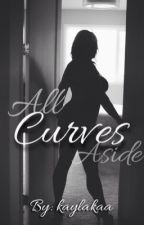 All Curves Aside by Kaylakaa