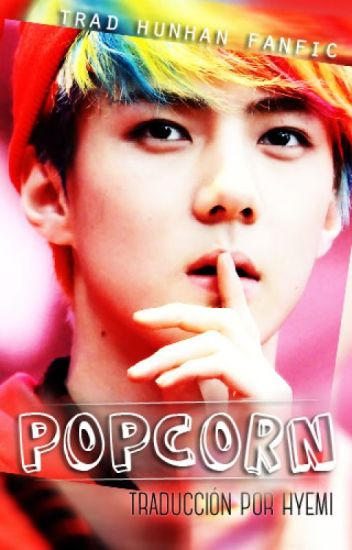 popcorn ➳ hunhan
