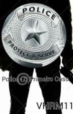 Police - O Primeiro Caso by VHRM11