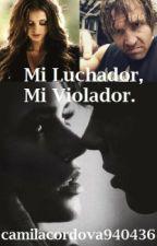 Mi Luchador, Mi Violador |Dean Ambrose| Book #1 by camilacordova940436