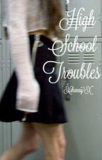High School Troubles by xshanayx