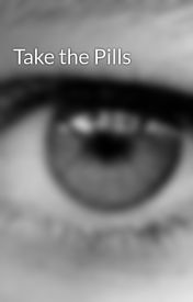 Take the Pills by Raven_Dark-Cloud