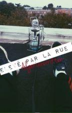 Élevé par la rue by algerianwritten