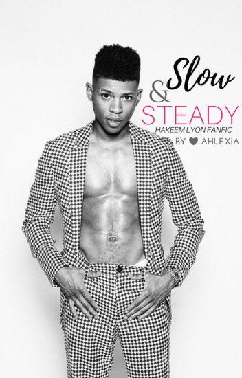Slow & Steady «Hakeem Lyon Fanfic»