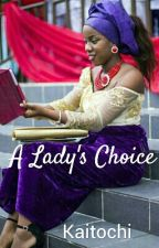 A Lady's Choice by Kaitochi