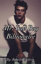 Mr. Bad Boy Billionaire by BurranWriters