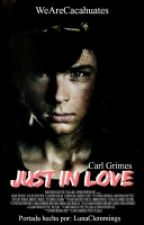 Just In Love (Carl Grimes) by WeAreCacahuates