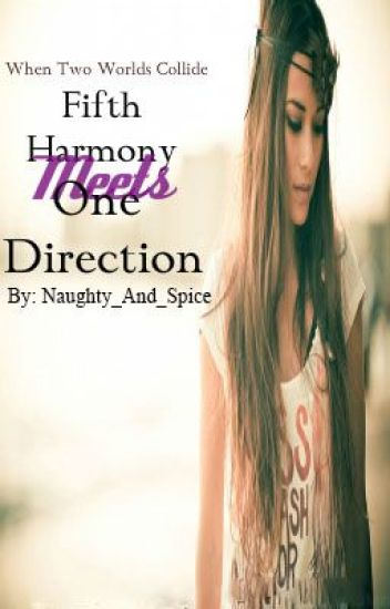 Fifth Harmony Meets One Direction (When Two Worlds Collide)