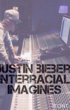 Justin bieber interracial imagines by kkstyle49