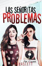 Las Señoritas Problemas by NiceCurves