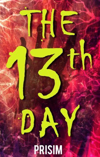 The Thirteenth Day | ✔️