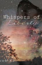Whispers of Liberty by SincerelyCiCi