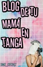 Blog de tu mama en tanga by somoz_especialez