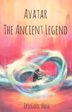 Avatar: The Ancient Legend by EpicCroft