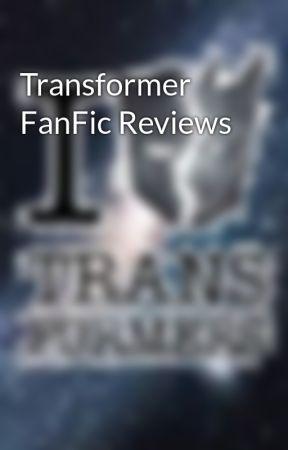 Transformer FanFic Reviews by TransfansFanFicRec