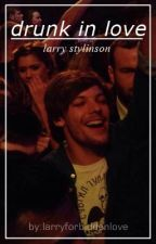 drunk in love - larry one shot by larryforbiddenlove