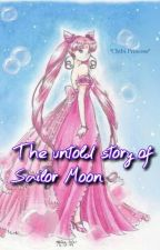 The untold story of Sailor Moon by WonderLands-Daughter